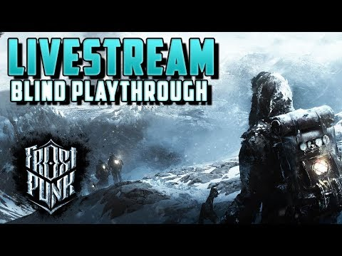Frostpunk - First Time BLIND PLAYTHROUGH! Lets Make Bad Decisions | Frostpunk