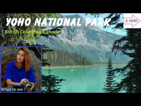 WHAT TO SEE in Yoho National Park, British Columbia, Canada (2 minutes in North America Collection)
