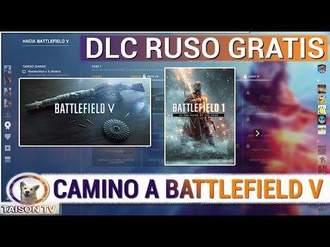CAMINO A BATTLEFIELD V DLC RUSO GRATIS Y RECOMPENSAS IN-GAME BATTLEFIELD 1