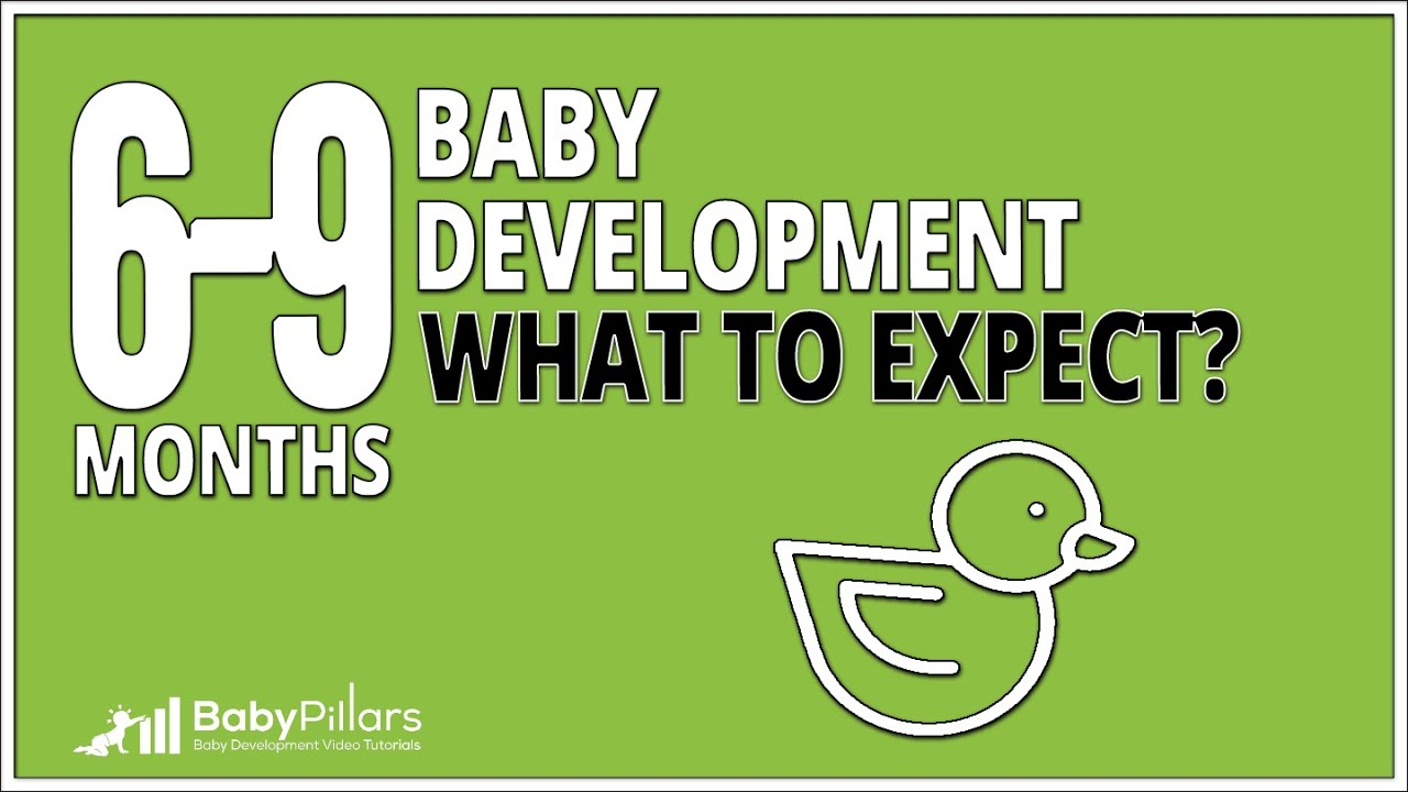 6 - 9 Month Old Baby Milestones: What to Expect?