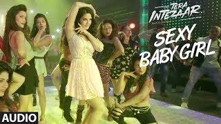 Sunny Leone:  Sexy Baby Girl Full Audio Song | Tera Intezaar | Arbaaz Khan | Swa …