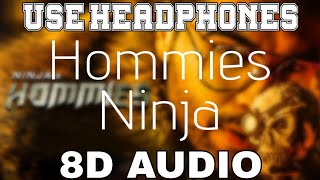 Hommies Ninja 8D AUDIO Ft Mr Dee Western Penduz 8D Punjabi Songs 2019
