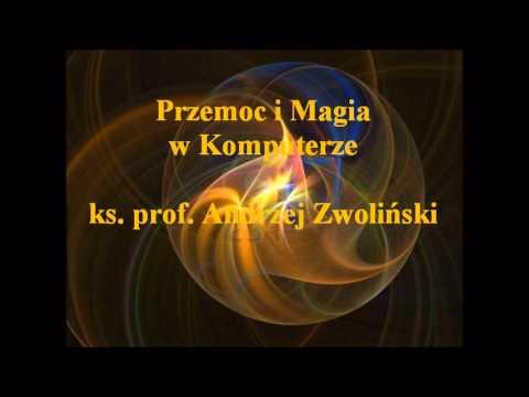 Przemoc i magia w komputerze - ks. prof. Andrzej Zwoli艅ski