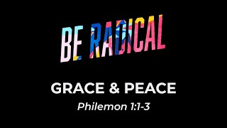Be Radical: Grace & Peace