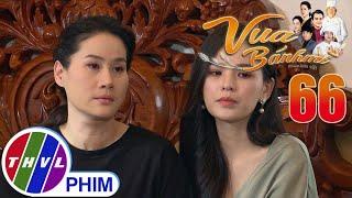 image Vua bánh mì - Tập 66[3]: Khuê than thở với chị em Kha nếu ông Đạt có bề gì thì bà sẽ không sống nổi
