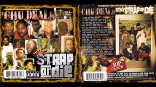 Chu Deals - Stay Strap or Die 2011 FULL CD (CHARLESTON, SC)