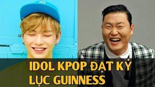 Idol Kpop Đạt Được Kỷ Lục GUINNESS