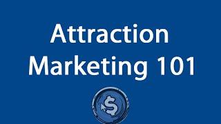 Attraction Marketing 101 - Free Attraction Marketing Training