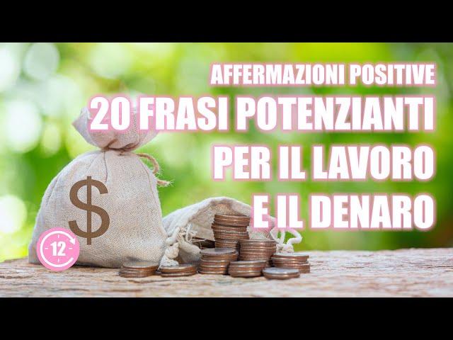 20 Affermazioni positive per il lavoro e il denaro - Voce Femminile