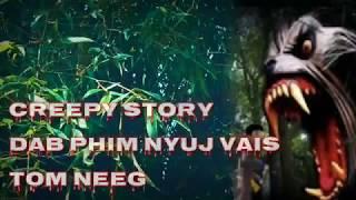 Creepy story - dab phim nyuj vais tom neeg txau ntshai 2019-05-28
