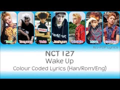 NCT 127 (엔씨티 127) - Wake Up Colour Coded Lyrics (Han/Rom/Eng