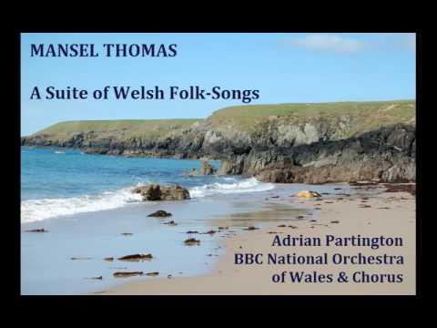 Mansel Thomas: A Suite of Welsh Folk Songs [Partington-BBC NOW & Chorus]