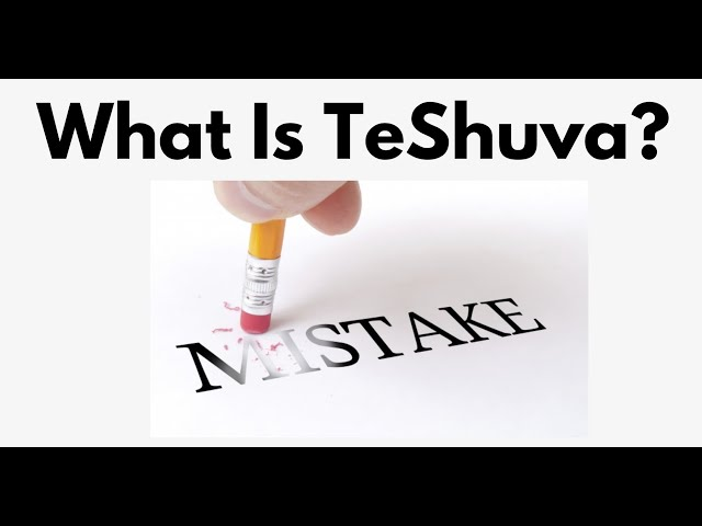 What Is TeShuva?