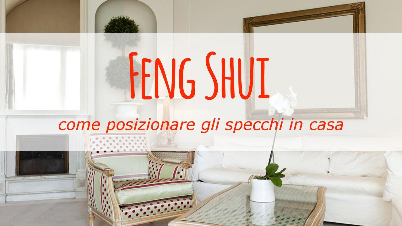 Feng shui come posizionare gli specchi in casa youtube - Feng shui orientamento letto ...