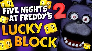 five nights at freddy s 2 new lucky block edition minecraft mods
