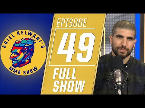 Ariel Helwani's MMA Show - Episode 49 (June 3, 2019)
