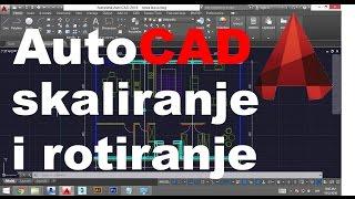 AutoCAD 2016 tutorijal 3.3 skaliranje i rotiranje (scale & rotate)