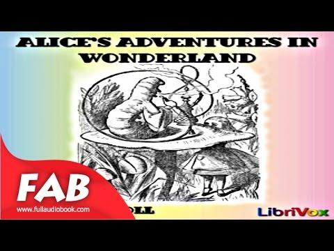 Alice's Adventures in Wonderland version 3 Full Audiobook by Lewis CARROLL by Children's Fiction