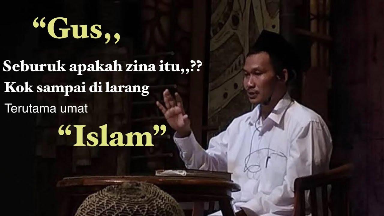 ngaji bareng Gus baha - ALASAN ZINA DILARANG DALAM ISLAM ...