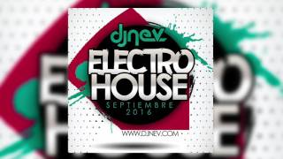 08. Dj Nev Electro House Septiembre 2016