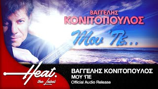 Gambar cover Βαγγέλης Κονιτόπουλος - Μου 'Πε... Ι Vagelis Konitopoulos - Mou 'Pe... I Official Audio Release