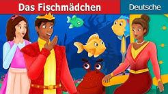 Das Fischmädchen | The Girl Fish Story | Deutsche Märchen