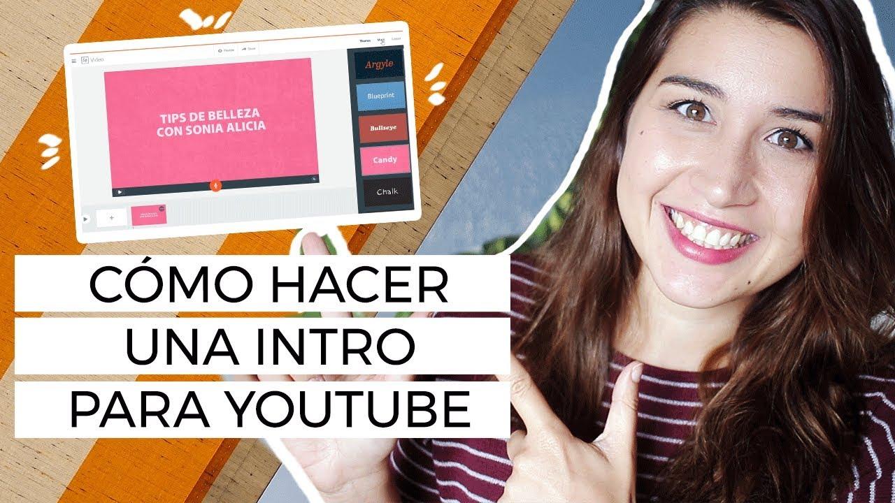 Cómo Hacer Un Intro Para Tu Canal De Youtube Fácil Youtube