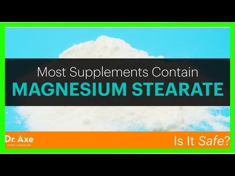 Most Supplements Contain Magnesium Stearate — Is It Safe?