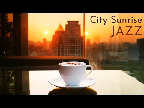 Tuesday Sunrise Relax Coffee Jazz ☕ Soft & Positive Jazz Cafe Music To Chill Out, Have a Good Day