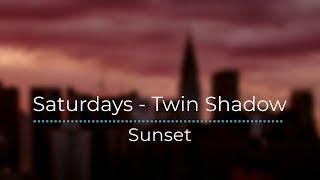 Saturdays - Twin Shadow (Legendado/Tradução)