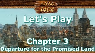 ANNO 1404 - Chapter 3 - Departure for the Promised Land - Hard Difficulty  [1080 60FPS]