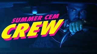 Summer Cem ` CREW ` [ official Video ] prod. by Mesh
