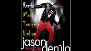 jason derulo watcha say and 2 pistols she got it best remix ever
