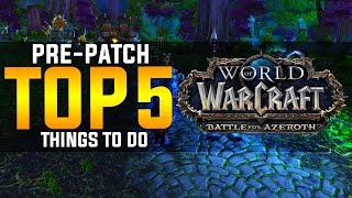 Top Things to Do in the 8.0.1 Pre-Patch