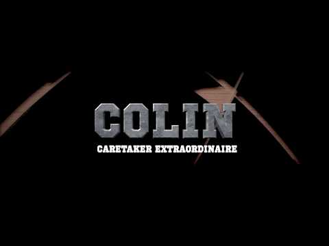 Colin: Caretaker Extraordinaire The Official Trailer (Make-a-Movie Week 2017)
