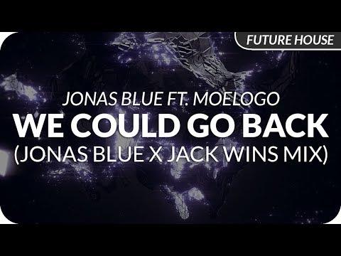 Jonas Blue ft. Moelogo - We Could Go Back (Jonas Blue & Jack Wins Club Mix)