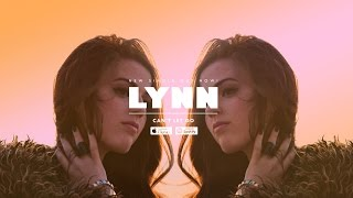 Lynn -  Can't Let Go [Official Music Video]