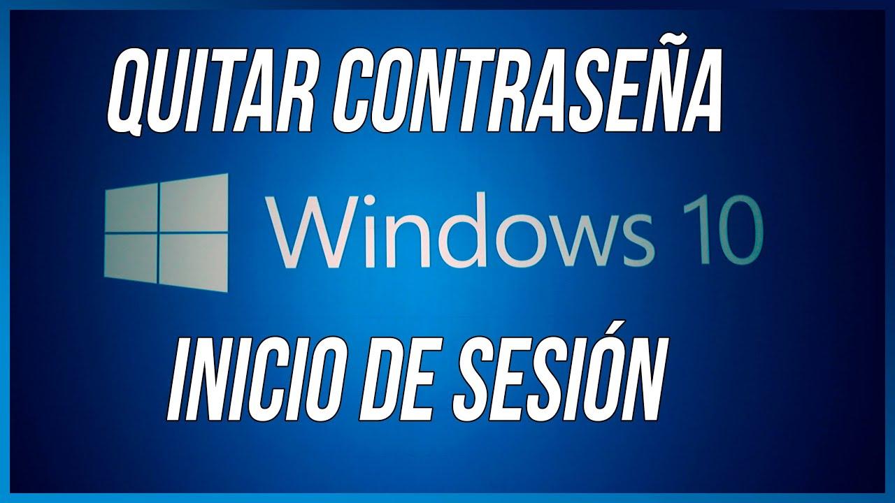 WINDOWS 10 | CÓMO QUITAR LA CONTRASEÑA DE INICIO DE SESIÓN