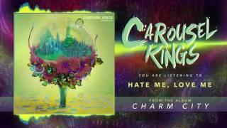 """Carousel Kings """"Hate Me, Love Me"""" (Audio)"""