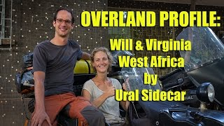 Overland Profile: Will & Virginia - West Africa by Ural Sidecar