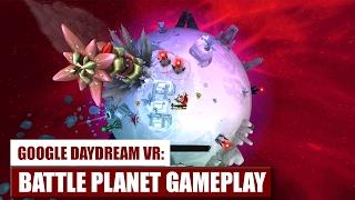 Video Let's Play Battle Planet for Google Daydream VR - Gameplay - Hands-On download MP3, 3GP, MP4, WEBM, AVI, FLV Oktober 2017