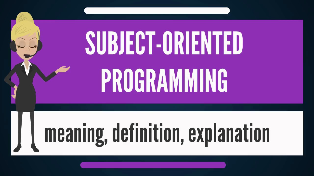 what is subject oriented programming what does subject oriented what is subject oriented programming what does subject oriented programming mean