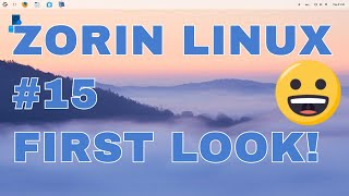 First Look Zorin OS 15