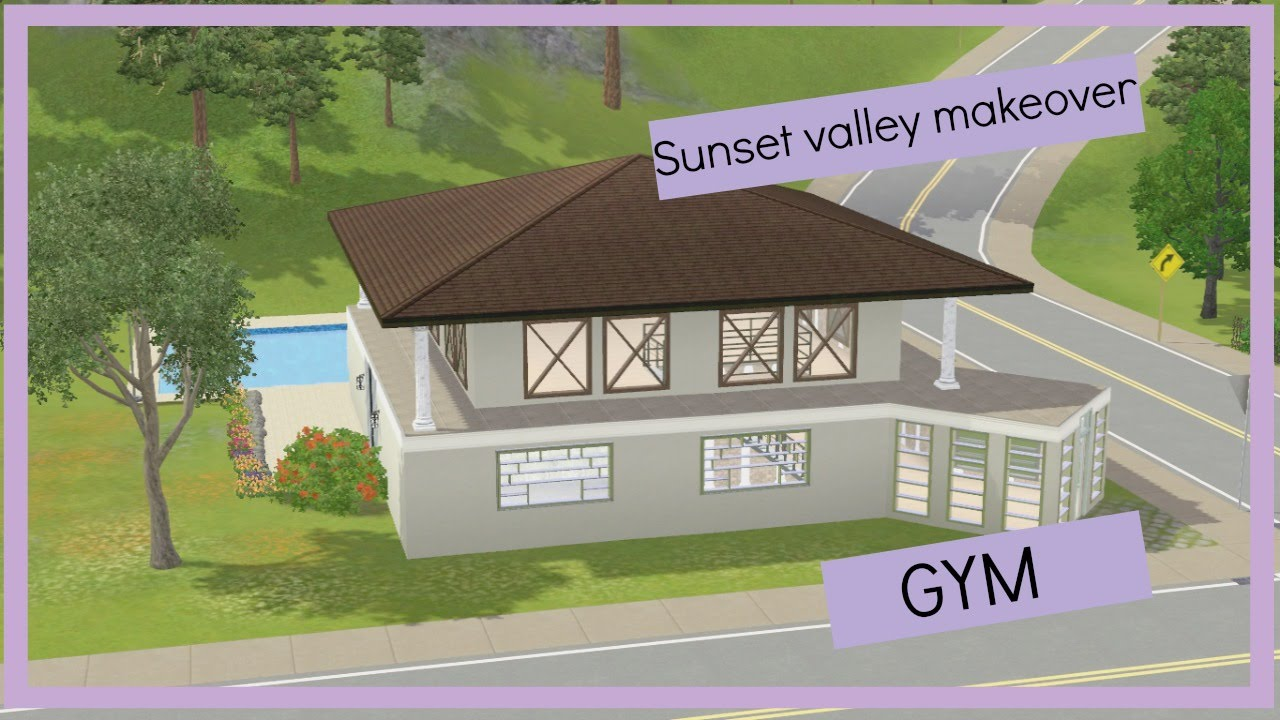 The sims 3 - Sunset Valley Makeover - GYM