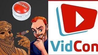 VIDCON IS TRASH & DEFAMED SARGON OF AKKAD & DAVE CULLEN