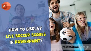 How to display live soccer scores in a PowerPoint presentation? Mp3