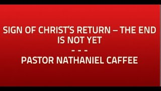 Sign of Christ's return – the end is not yet