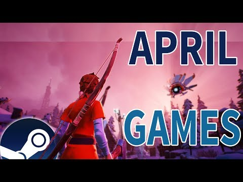 Best Steam Games April 2018!