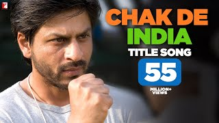 Chak De India - Full Title Song | Shah Rukh Khan