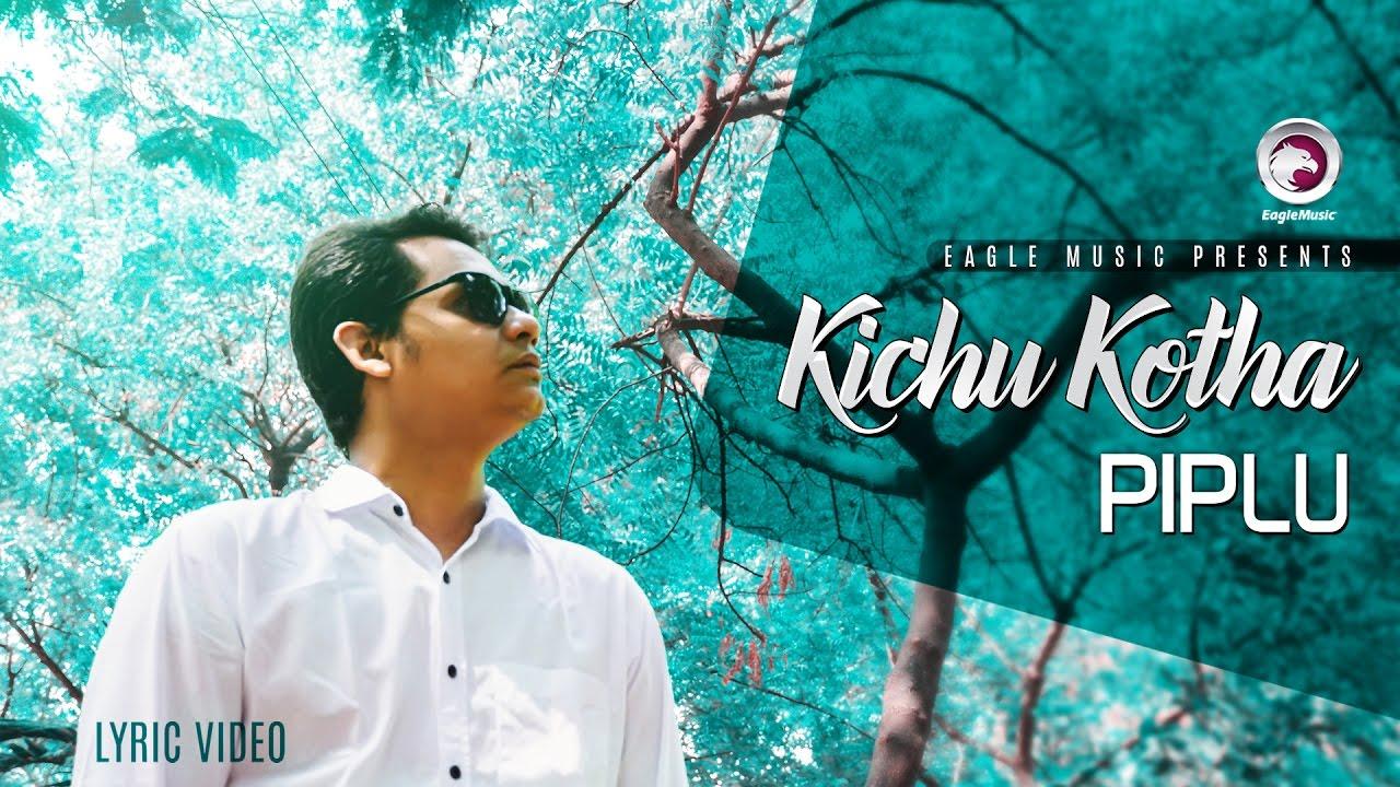 Kichu Kotha | Ankur Mahamud ft. Piplu | Lyric Video | Bangla New Song 2017